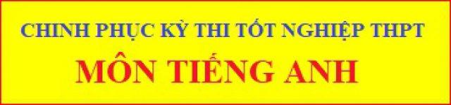 Chinh phục kỳ thi TNTHPT môn TA