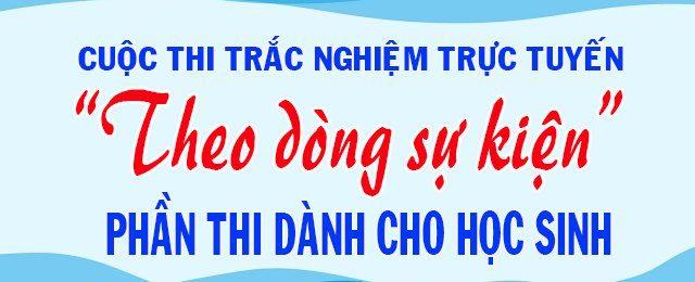 """CUỘC THI """"THEO DÒNG SỰ KIỆN"""" 2021"""